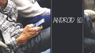 Android 8.0 Oreoの新機能、特徴、レビュー、変更点、不具合
